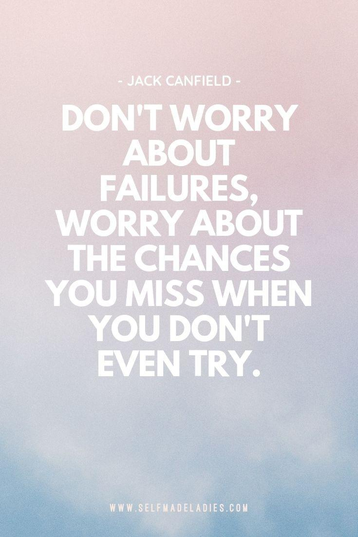 Pinterest Quote Graphic with Title Don't worry about failures, worry about the chances you miss when you don't even try. - Jack Canfield - selfmadeladies.com