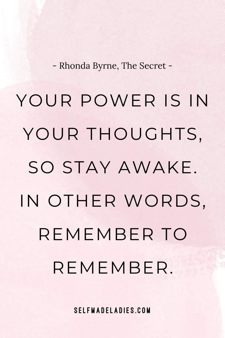 Pinterest Quote Graphic with Title Your power is in your thoughts, so stay awake. In other words, remember to remember. ― Rhonda Byrne, The Secret - selfmadeladies.com